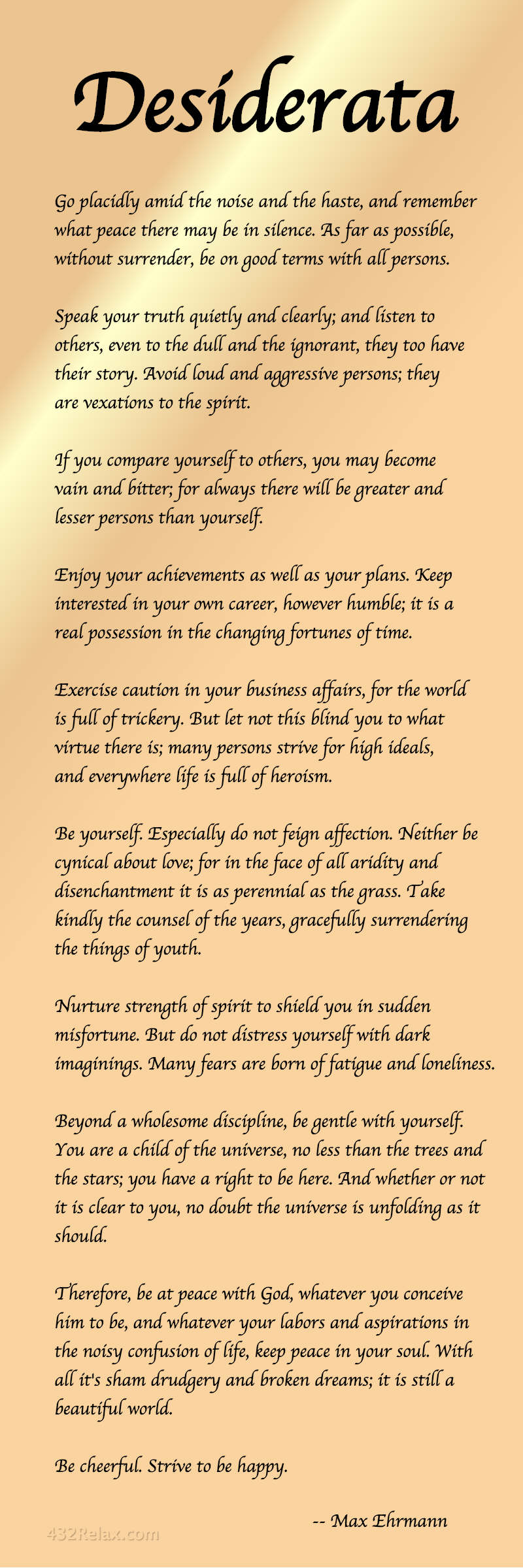 This is the Desiderata Poem by Max Ehrmann - #432Relax