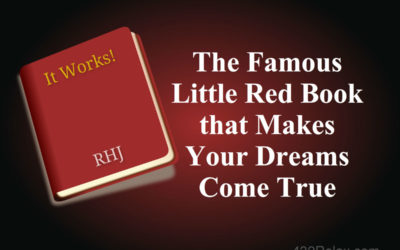 It Works!  – The Famous Little Red Book That Makes Your Dreams Come True