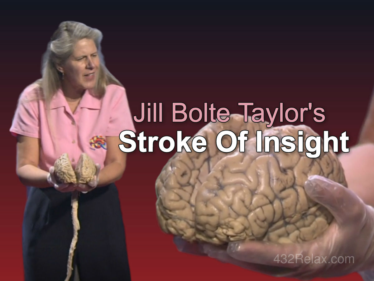 Jill Bolte Taylor - Stroke of Insight