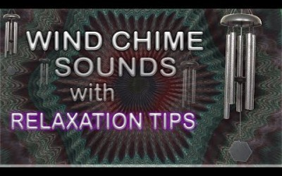 Relaxation Tips with Wind Chime Sounds