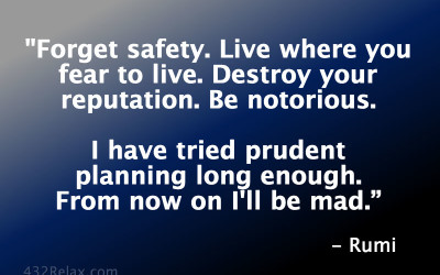 Forget Safety – Rumi