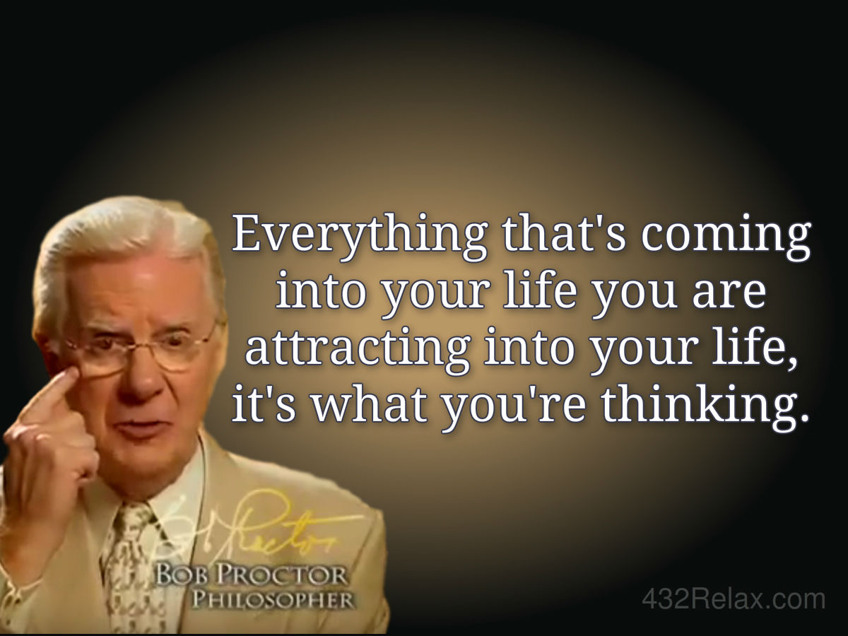 Senior Life Quotes Bob Proctor Quote  Everything That's Coming Into Your Life You